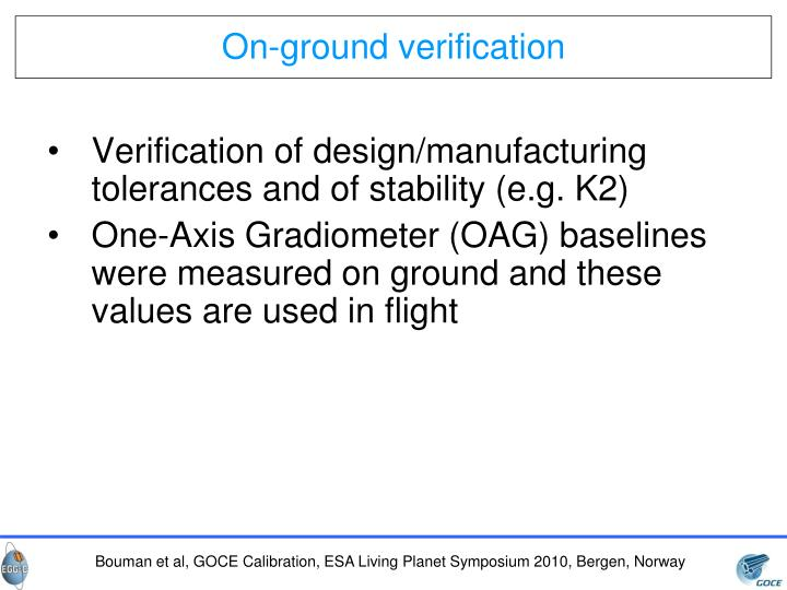 Verification of design/manufacturing tolerances and of stability (e.g. K2)