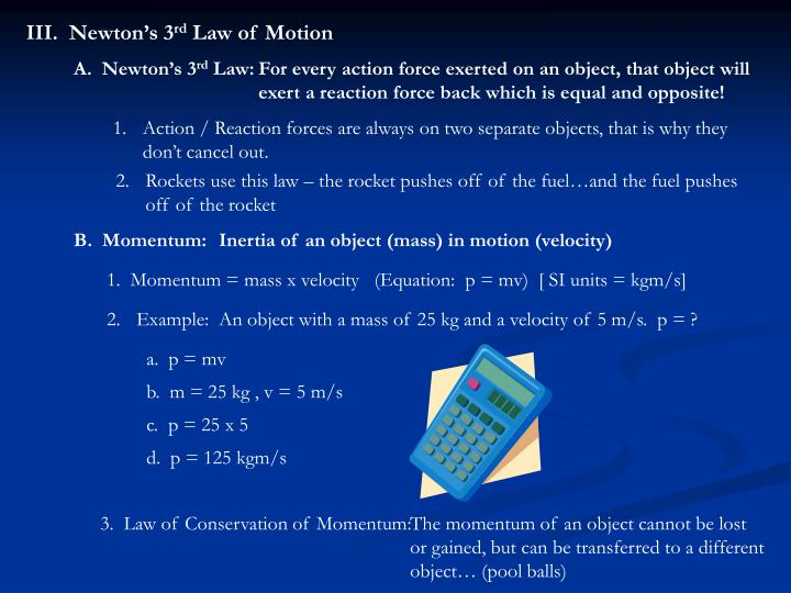 III.  Newton's 3