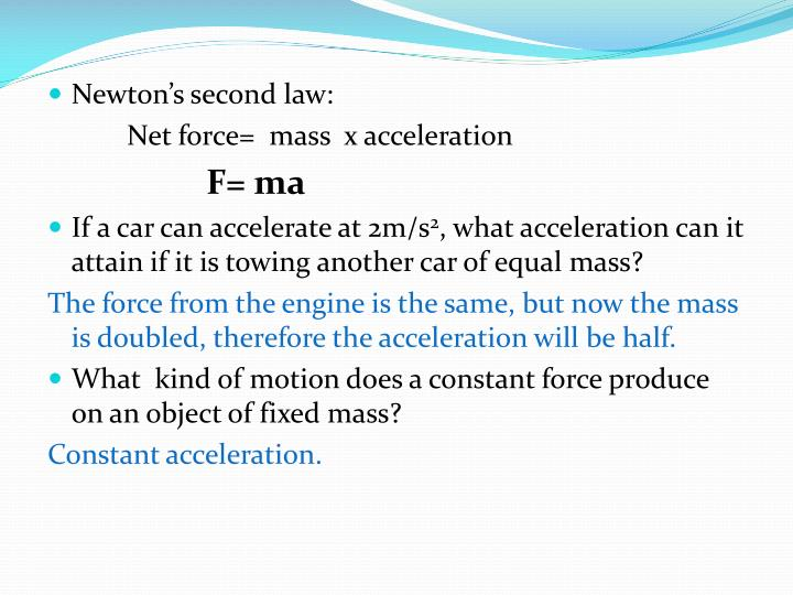 Newton's second law: