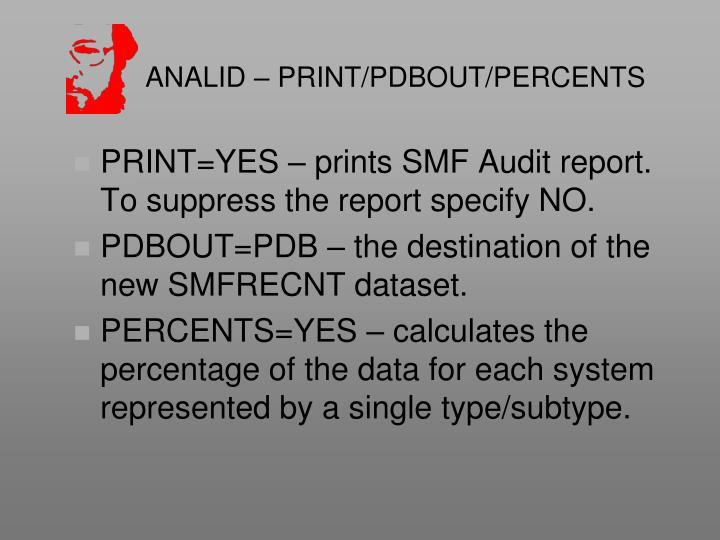 ANALID – PRINT/PDBOUT/PERCENTS