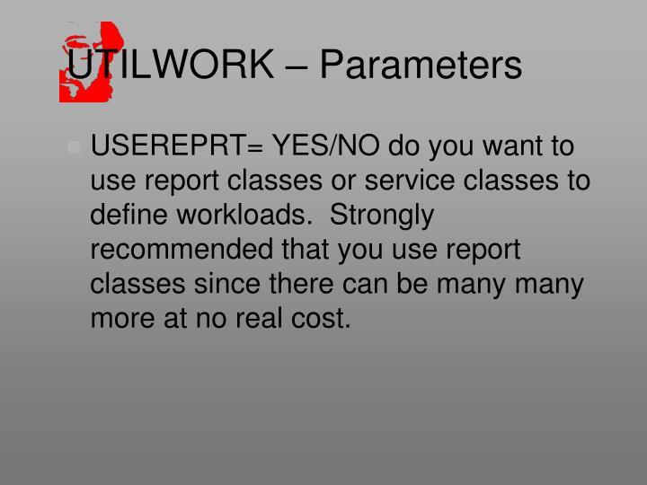 UTILWORK – Parameters