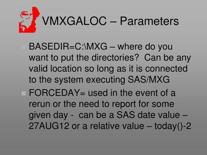 VMXGALOC – Parameters