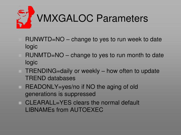 VMXGALOC Parameters