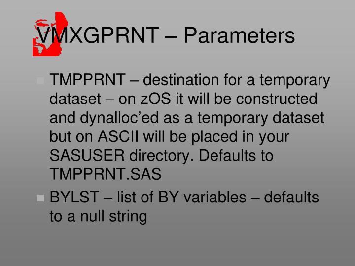 VMXGPRNT – Parameters