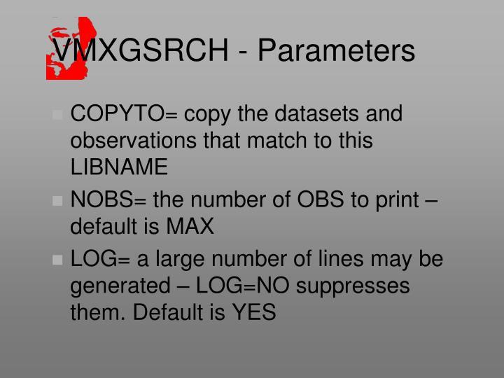 VMXGSRCH - Parameters