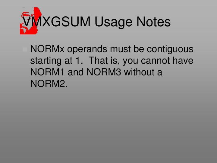 VMXGSUM Usage Notes