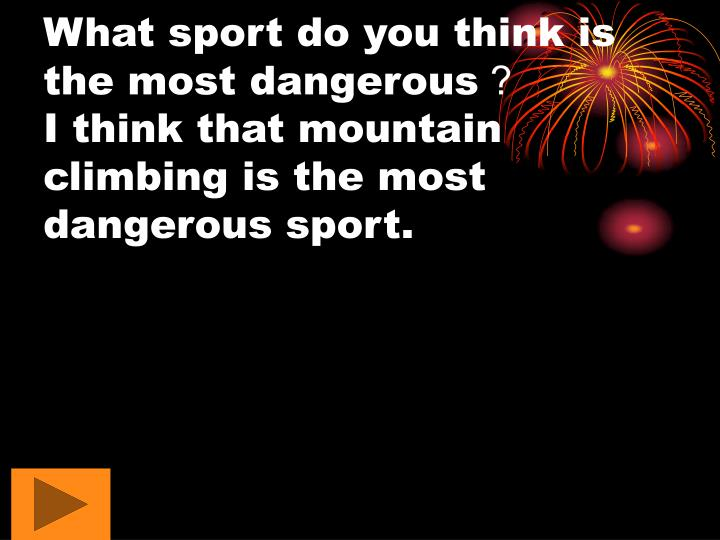 What sport do you think is the most dangerous