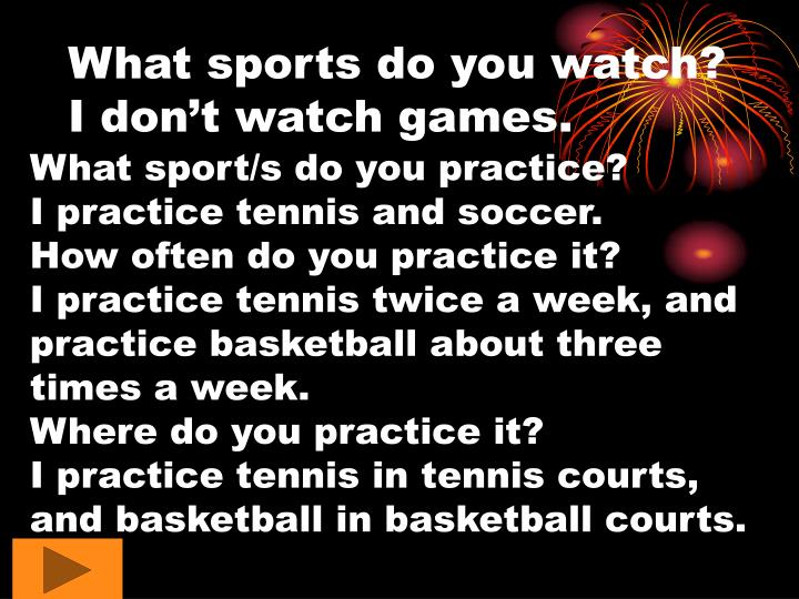 What sports do you watch?