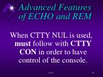 advanced features of echo and rem4