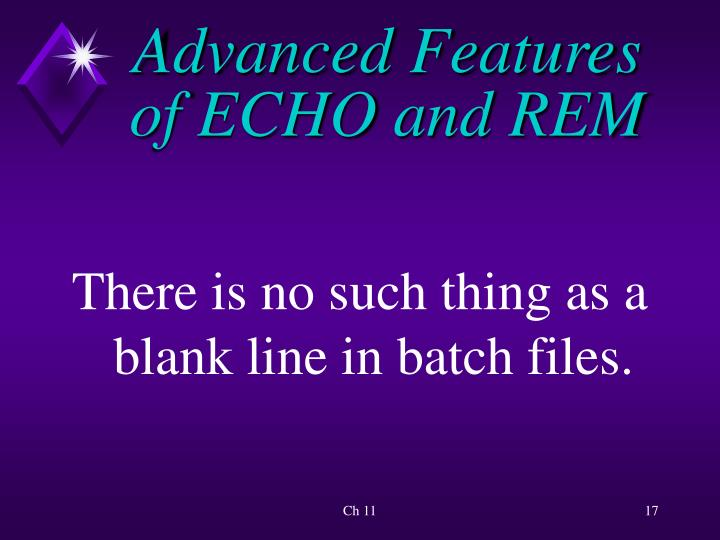 Advanced Features of ECHO and REM
