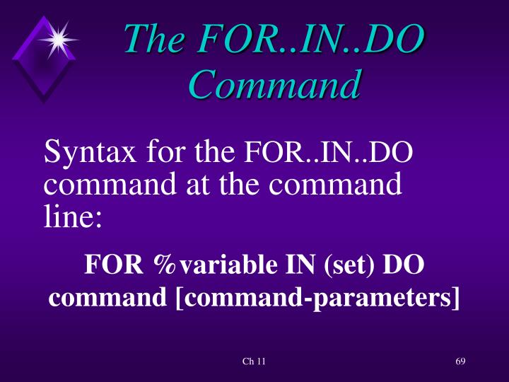 The FOR..IN..DO Command