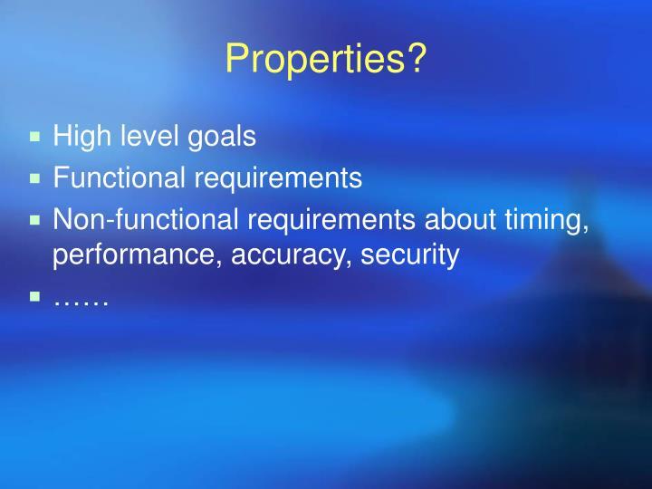 Properties?