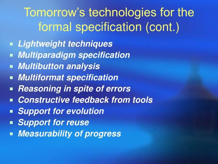 Tomorrow's technologies for the formal specification (cont.)