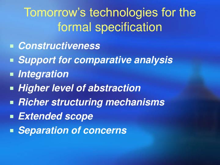 Tomorrow's technologies for the formal specification