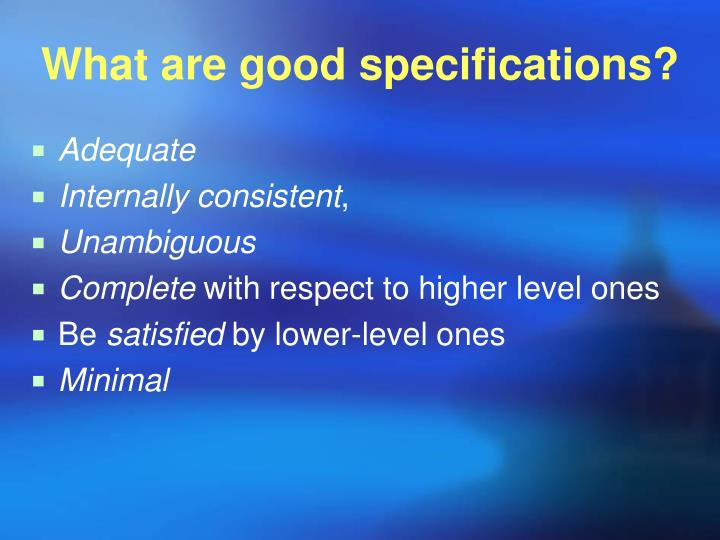What are good specifications?