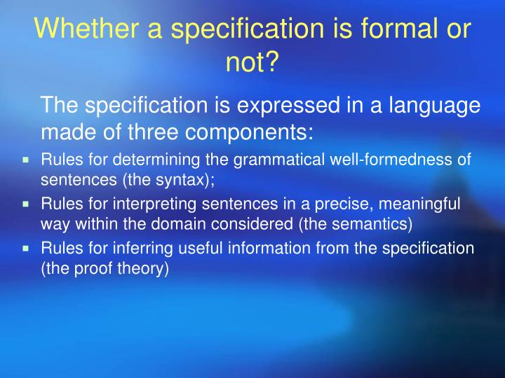 Whether a specification is formal or not?