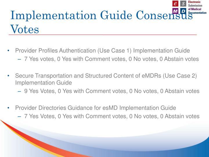 Implementation Guide Consensus Votes