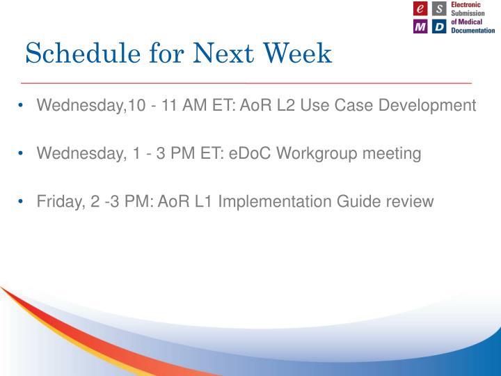 Schedule for Next Week