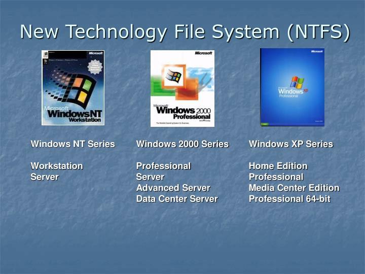 New Technology File System (NTFS)