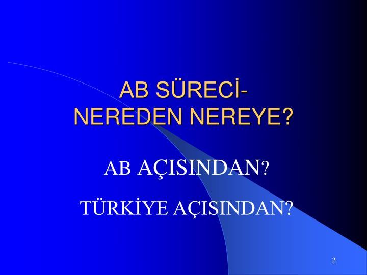 AB SÜRECİ-