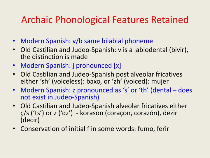Archaic Phonological Features Retained
