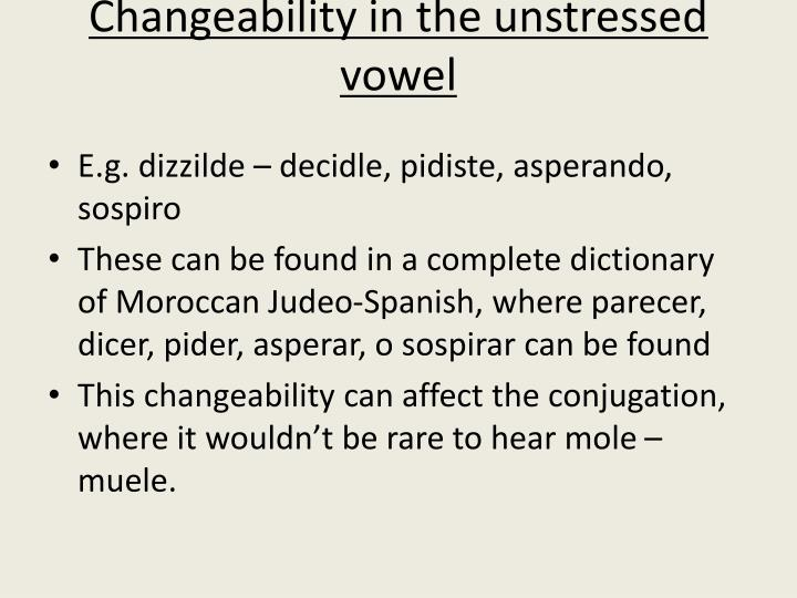 Changeability in the unstressed vowel