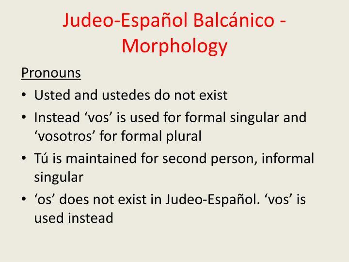 Judeo-Español Balcánico - Morphology