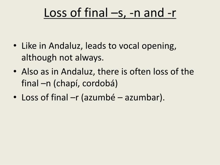 Loss of final –s, -n and -r