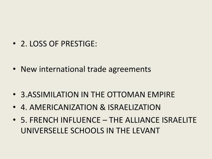 2. LOSS OF PRESTIGE: