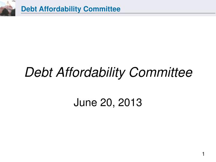 debt affordability committee june 20 2013