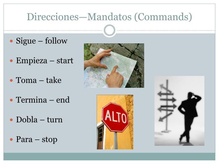 Direcciones—Mandatos (Commands)