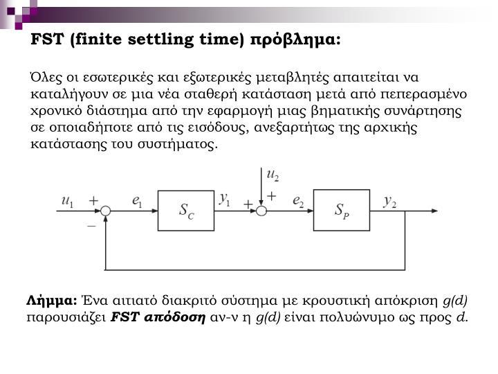 FST (finite settling time)