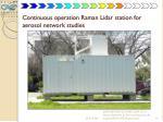continuous operation raman lidar station for aerosol network studies