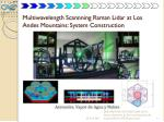 multiwavelength scannning raman lidar at los andes mountains system construction