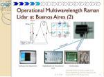operational multiwavelength raman lidar at buenos aires 2