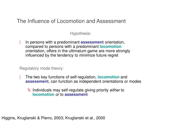 The Influence of Locomotion and Assessment