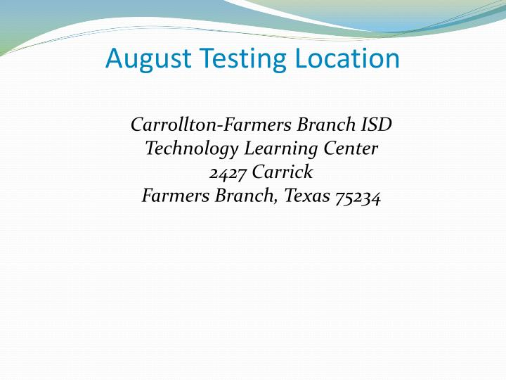 August Testing Location