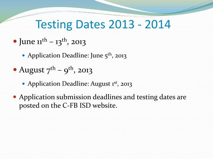 Testing Dates 2013 - 2014
