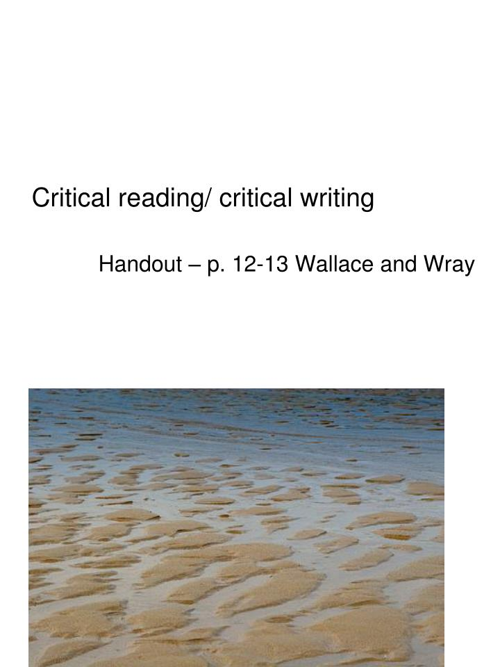 Critical reading/ critical writing