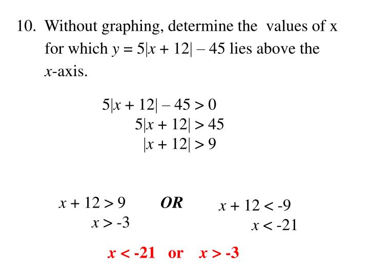 10.  Without graphing, determine the  values of x