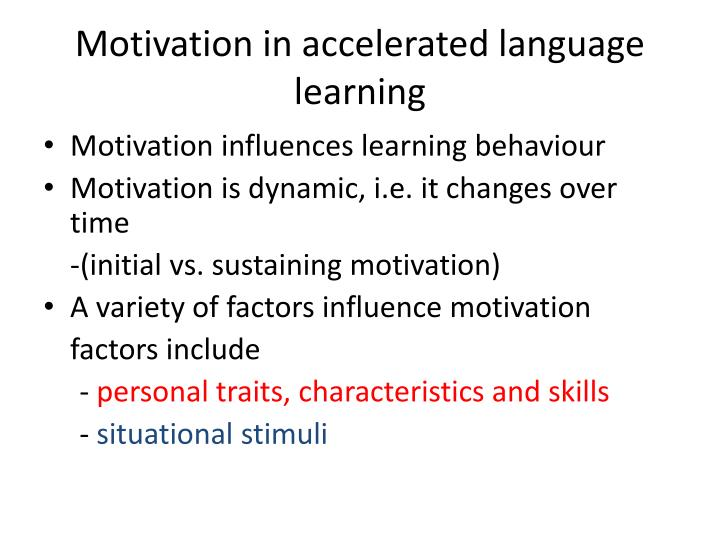 Motivation in accelerated language learning
