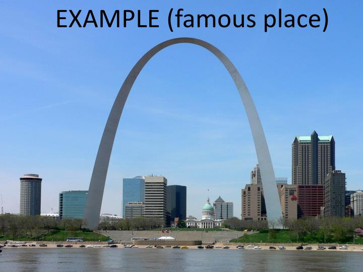 EXAMPLE (famous place