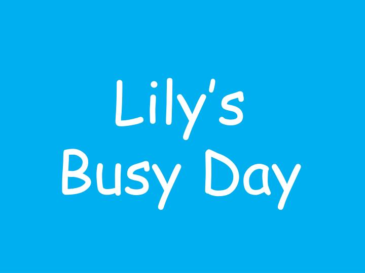 Lily's Busy Day