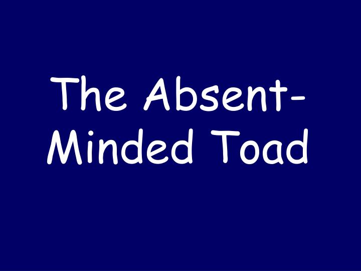 The Absent-Minded
