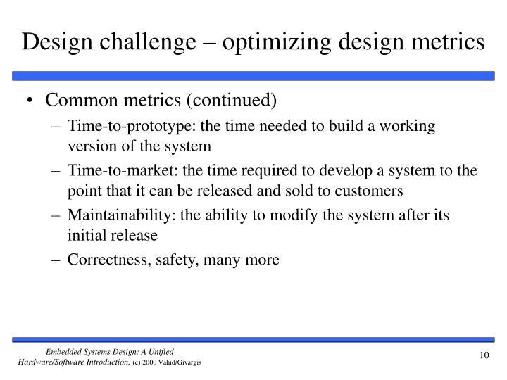 Design challenge – optimizing design metrics
