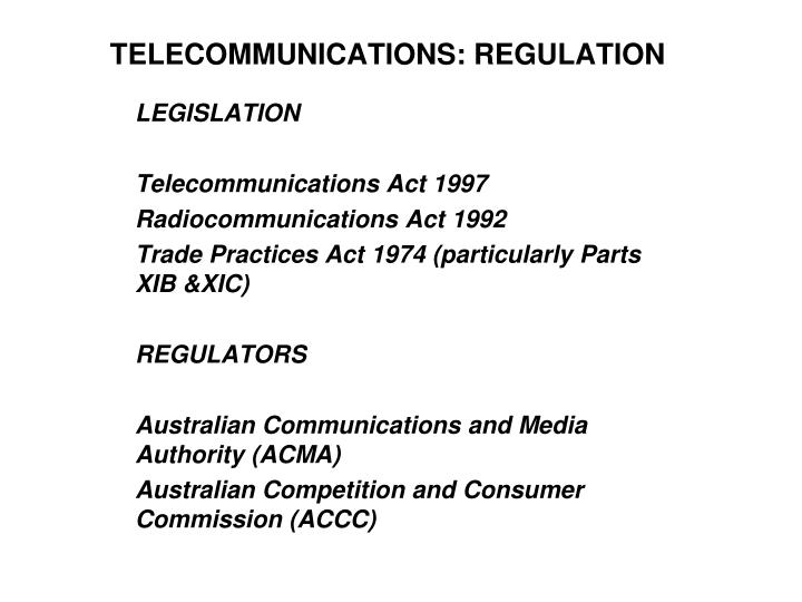 TELECOMMUNICATIONS: REGULATION