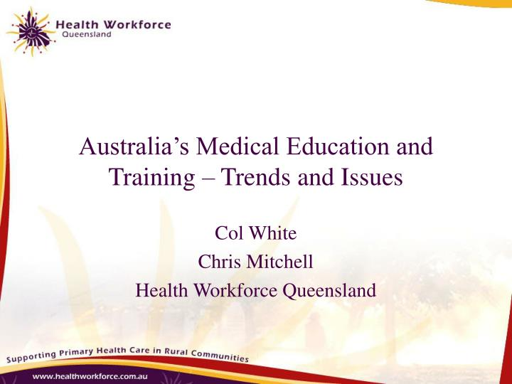 Australia s medical education and training trends and issues