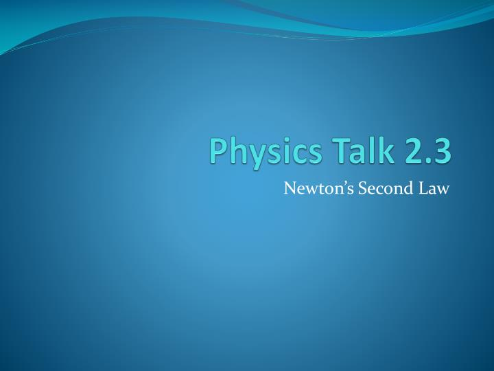 Physics talk 2 3