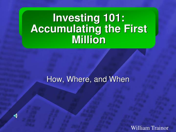 Investing 101 accumulating the first million