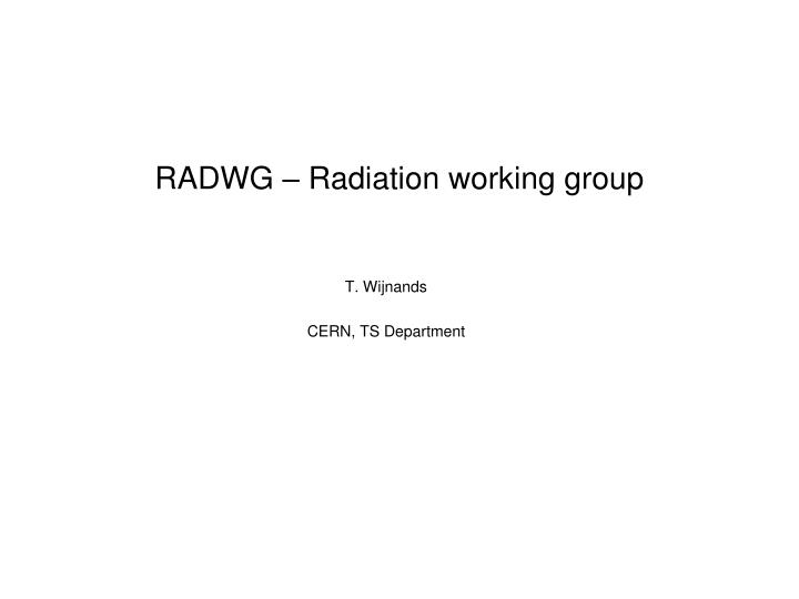 Radwg radiation working group